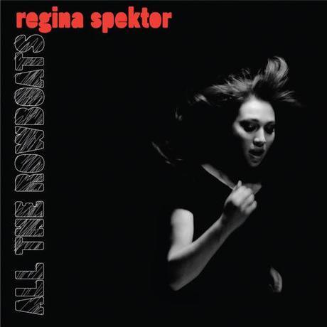 New Music: Regina Spektor- All the Rowboats