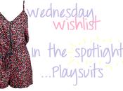 Wednesday Wishlist spotlight….Playsuits.