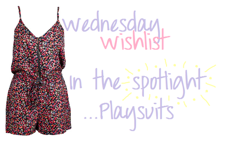 Wednesday Wishlist : In the spotlight….Playsuits.
