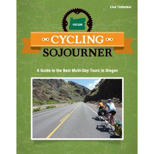 Book Review: Cycling Sojourner: A Guide to the Best Multi-Day Tours in Oregon