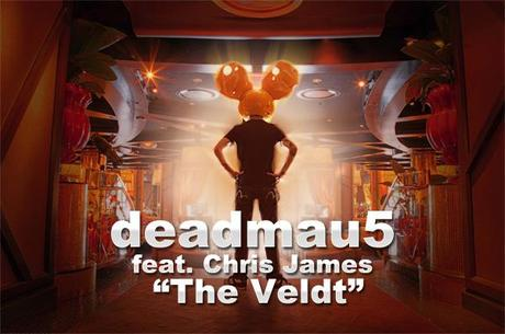 Song Of The Day: Deadmau5 | The Veldt | Paul David / Project 46 / Tommy Trash