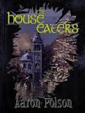 "Review of Aaron Polson's ""The House Eaters"""
