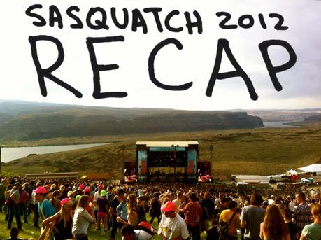 sasquatch recap SASQUATCH! 2012 RECAP [FESTIVAL]