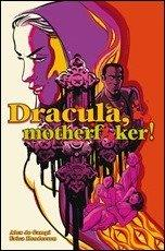 Dracula, Motherf**ker OGN by de Campi & Henderson – Preview