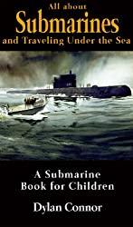 Image: All about Submarines and Traveling Under the Sea – A Submarine Book for Children   Kindle Edition   by Dylan Connor (Author). Publication Date: February 16, 2013