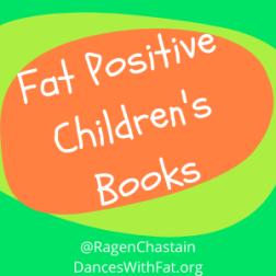 Fat Positive Children's Books