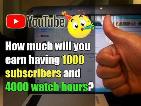 How much will you earn having 1000 subscribers and 4000 watch hours on YouTube