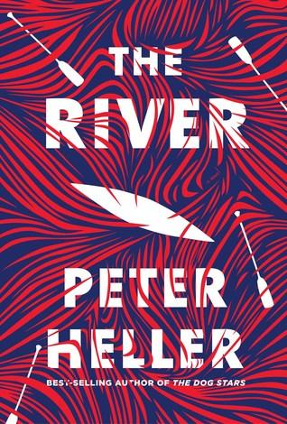 The River by Peter Heller- Feature and Review
