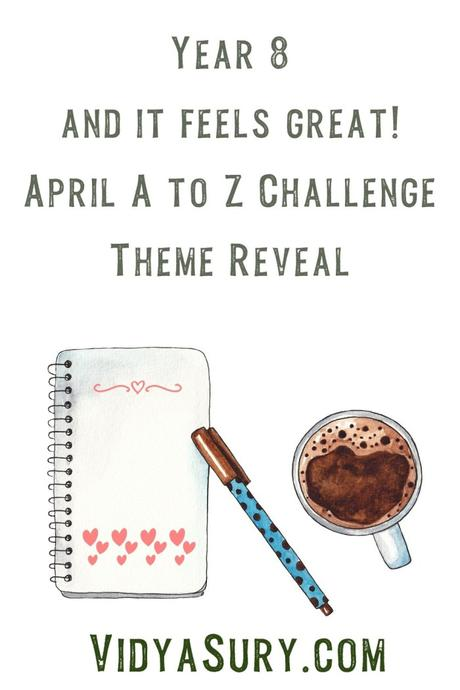 Year 8 and it feels great! April A to Z Challenge blog hop #ThemeReveal