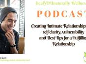 Episode Creating Intimate Relationships with Self-clarity, Vulnerability Best Tips Fulfilling Relationship.