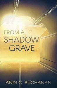 Meagan Kimberly reviews From A Shadow Grave by Andi C. Buchanan