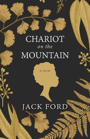 Chariot on the Mountain by Jack Ford- Feature and Review