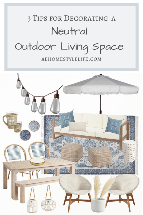 3 Tips for Decorating a Neutral Outdoor Living Space