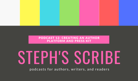 Podcast 12: Creating An Author Platform and Press Kit
