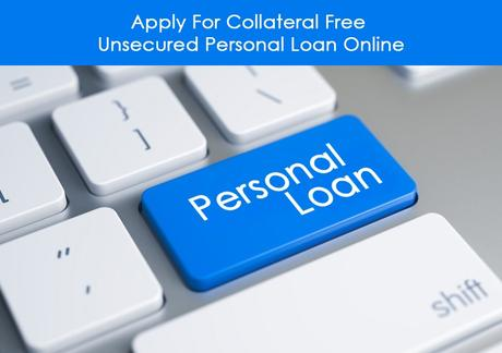 Apply For Collateral Free Unsecured Personal Loan Online
