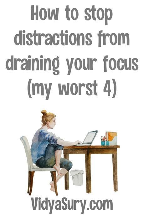 How to stop distractions from draining your focus (my worst 4)
