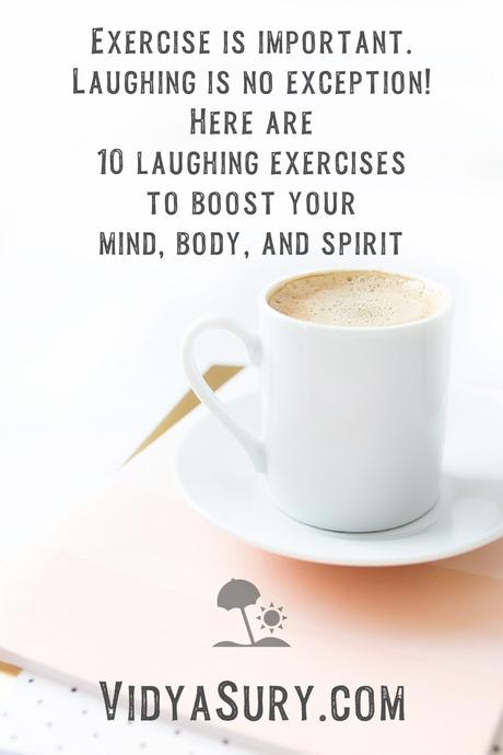 10 Laughing Exercises To Boost Your Body, Mind and Spirit