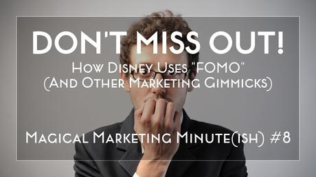 Don't miss out! How Disney uses FOMO (and other marketing gimmicks ...