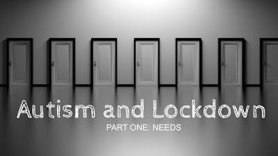 Autism and Lockdown - Part 1 Things you need to do