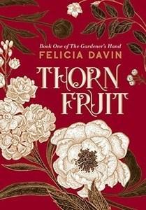 Mary reviews Thornfruit by Felicia Davin