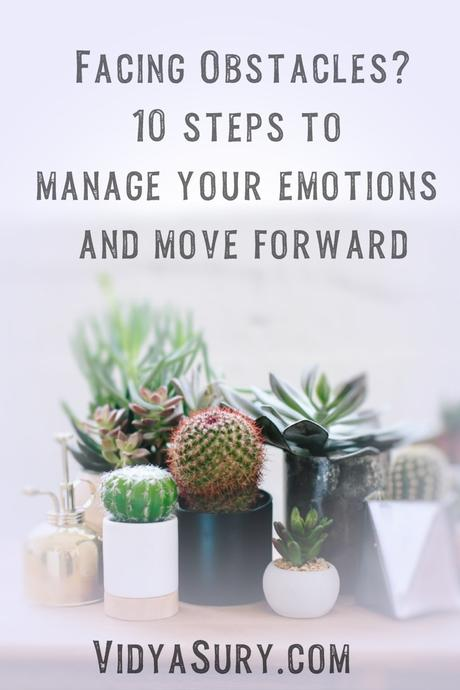 Facing Obstacles – 10 steps to help you manage your emotions and surge forward