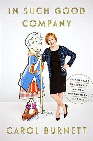FLASHBACK FRIDAY- In Such Good Company by Carol Burnett- Feature and Review