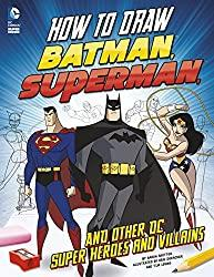 Image: How to Draw Batman, Superman, and Other DC Super Heroes and Villains | Kindle Edition | by Aaron Sautter (Author), Tim Levins (Illustrator). Publisher: Capstone Young Readers (February 1, 2015)