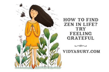 How to find zen in life? Try feeling grateful