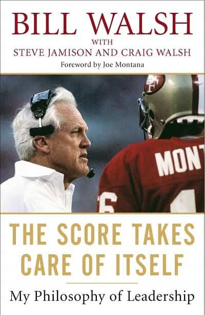Best Books for Coaches -- Bill Walsh The Score Takes Care of Itself