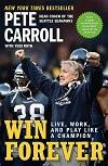 Win Forever: Live, Work, and Play Like a Champion by Pete Carroll (Book Summary)