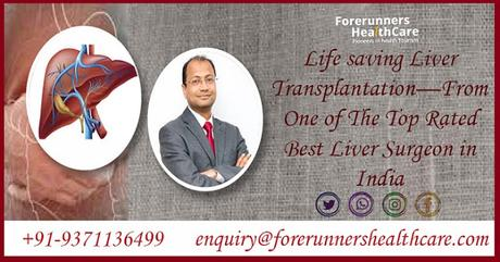 Lifesaving Liver Transplantation - From One of The Top Rated Best Liver Surgeon in India