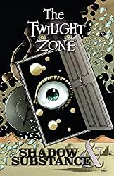 Image: The Twilight Zone: Shadow and Substance (The Twilight Zone: Shadow and Substance) | Kindle + comiXology: 314 pages | by Mark Rahner (Author), Tom Peyer (Author), John Layman (Author), Edu Menna (Artist), Randy Valiente (Artist), Andrea Mutti (Artist), Rod Rodolfo (Artist), Colton Worley (Artist). Publisher: Dynamite Entertainment (September 21, 2016)