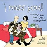 Image: I Miss You! A Military Kid's Book About Deployment | Paperback: 56 pages | by Beth Andrews (Author), Hawley Wright (Illustrator). Publisher: Prometheus (April 3, 2007)
