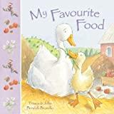 Image: My Favourite Food | Paperback: 24 pages | by Tiziana Bendall-Brunello (Author). Publisher: Gullane Children's Books (February 1, 2012)