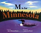 Image: M Is For Minnesota | Hardcover: 32 pages | by Dori Hillestad Butler (Author). Publisher: Univ Of Minnesota Press (September 1, 1998)