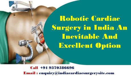 Robotic Cardiac Surgery in India An Inevitable And Excellent Option