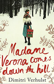 Madame Verona Comes Down the Hill by Dimitri Verhulst – Belgian Novella – A Post a Day in May