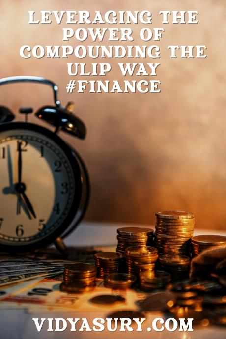 How to leverage the power of compounding the ULIP way