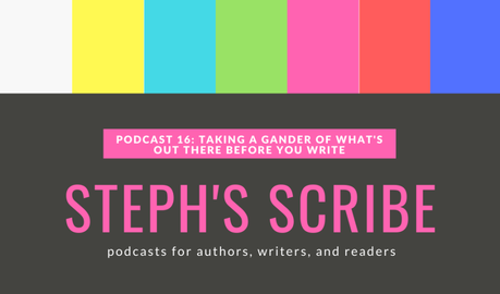 Podcast 16: Taking a Gander of What's Out There Before You Write