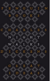 Nighty Walks by Charles Dickens – London by Night – A Post a Day in May