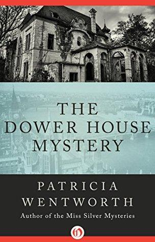 The Dower House Mystery by Patricia Wentworth- Feature and Review
