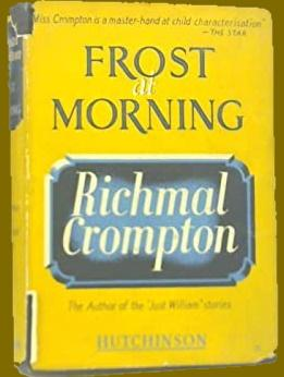 Frost at Morning(1950) by Richmal Crompton.
