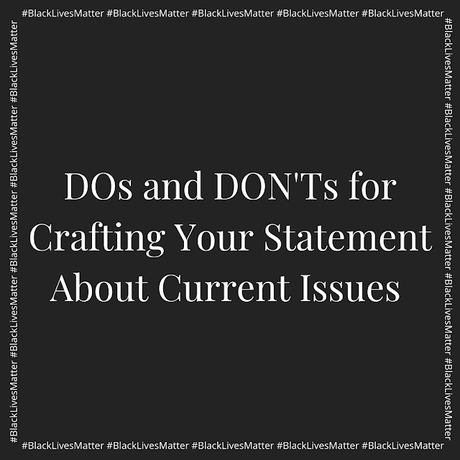 The Do's and Don'ts of Crafting Your Statement About Current Issues