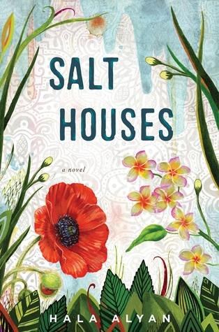 FLASHBACK FRIDAY- Salt Houses by  Hala Alyan -Feature and Review