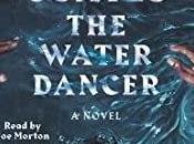 Water Dancer Ta-Nehisi Coates #Book Review