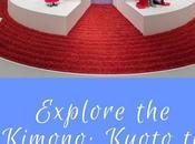 Explore Kimono: Kyoto Catwalk Exhibition V&A