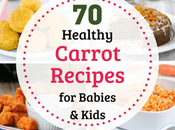 Healthy Carrot Recipes Babies Kids