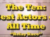 Ten: Best All-Time Actors Relay Race