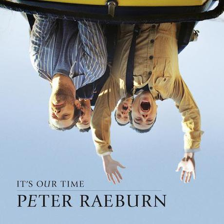Peter Raeburn It's Our Time Cover Image