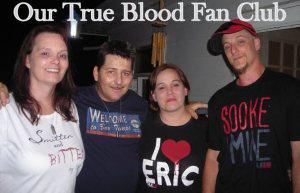 Our True Blood Friends!